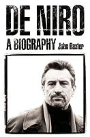 De Niro: A Biography