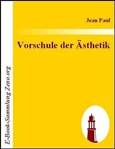 Vorschule der Ästhetik : nebst einigen Vorlesungen in Leipzig über die Parteien der Zeit