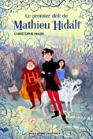 Le premier défi de Mathieu Hidalf (Grand format littérature) (French Edition)