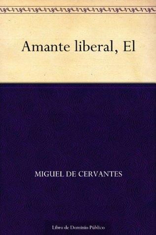 El amante liberal by Miguel de Cervantes Saavedra