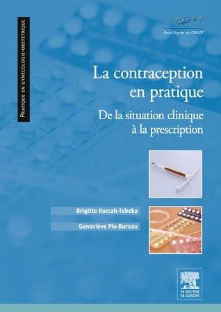 La contraception en pratique: De la situation clinique à la prescription (French Edition)