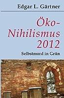Öko-Nihilismus 2012: Selbstmord in Grün