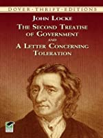 The Second Treatise of Government and a Letter Concerning Toleration