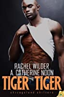 Tiger Tiger (Chicagoland Shifters)
