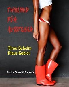 Thailand für Aussteiger! Ein Ratgeber für Aussteiger, Auswanderer und ganz normale Sextouristen