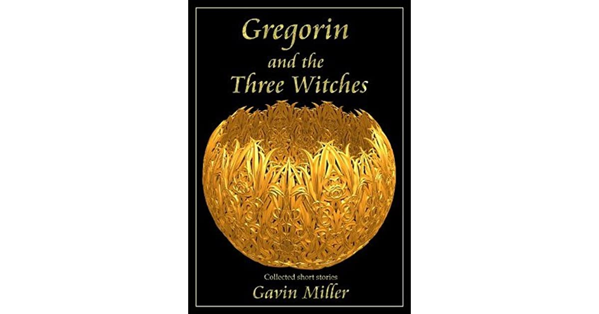 Gregorin and the Three Witches