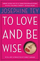 To Love and Be Wise (Alan Grant)