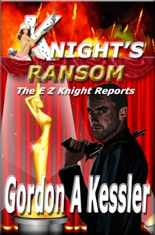 KNIGHT'S RANSOM (The E Z Knight Reports Book 3)