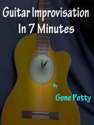 Guitar Improvisation In 7 Minutes (How To Improvise On Guitar And Sound like You Know What You Are Doing)