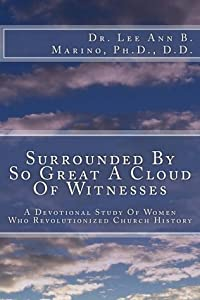 Surrounded By So Great A Cloud Of Witnesses
