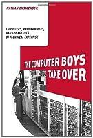 The Computer Boys Take Over (History of Computing)