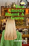 Two Ghosts Haunt A Grove (Mellow Summers, #7)