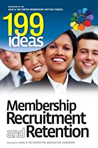 199 Ideas: Membership Recruitment and Retention