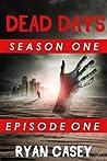 Dead Days: Episode One (Dead Days Season One #1)