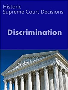 Historic Supreme Court Cases on Discrimination