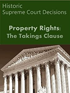 Takings Clause: Historic Supreme Court Decisions