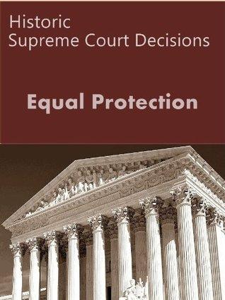 Equal Protection: Historic US Supreme Court Cases (Landmark Case Law)