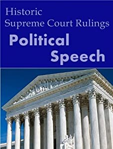 Political Speech: Historic US Supreme Court Rulings