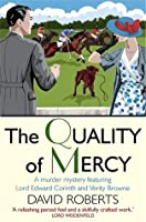 The Quality of Mercy (Lord Edward Corinth & Verity Brown Murder Mysteries)