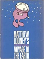Matthew Looney's Voyage to the Earth