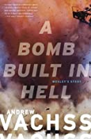 A Bomb  Built in Hell: Wesley's Story (Vintage Crime/Black Lizard)