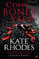Crossbones Yard (Alice Quentin 1)