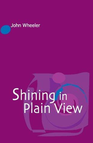 Shining in Plain View