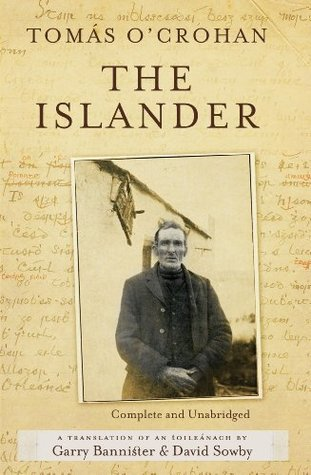 The Islander. Complete and Unabridged A translation of An tOi... by Tomas O'Crohan