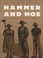 Hammer and Hoe: Alabama Communists During the Great Depression (Fred W. Morrison Series in Southern Studies)