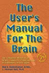 The User's Manual for the Brain Volume I: The complete manual for neuro-linguistic programming practitioner certification: 1