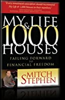 My Life and 1,000 Houses (Failing Forward to Financial Freedom)