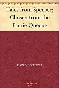 Tales from Spenser; Chosen from the Faerie Queene