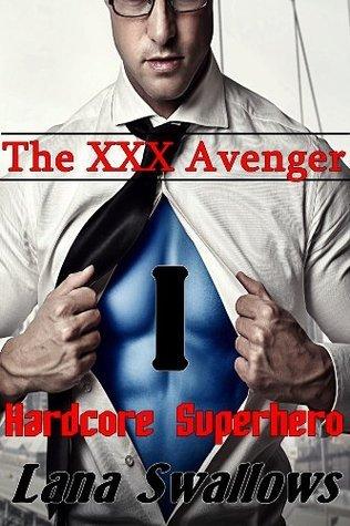The XXX Avenger 1: Hardcore Superhero