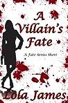 A Villain's Fate (Fate, #1.5)