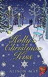Holly's Christmas Kiss (Christmas Kisses #1)