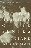 A Natural History of the Senses (Vintage)