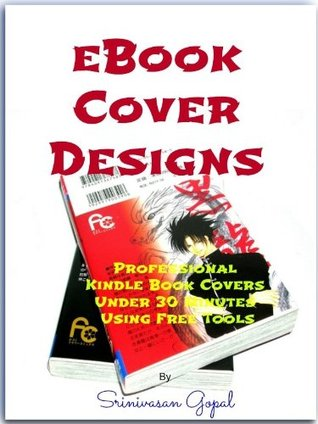 eBook Cover Designs - Professional Kindle Book Covers Under 30 Minutes Using Free Tools