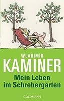 Mein Leben im Schrebergarten (German Edition)