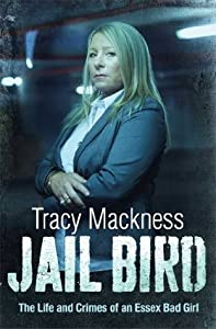 Jail Bird - The Life and Crimes of an Essex Bad Girl