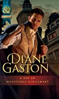 A Not So Respectable Gentleman? (Mills & Boon Historical) (Diamonds of Welbourne Manor - Book 6)