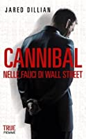 Cannibal: Nelle fauci di Wall Street