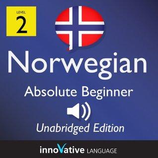 Learn Norwegian - Level 2: Absolute Beginner: Volume 1