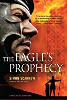 The Eagle's Prophecy (Eagle Series)