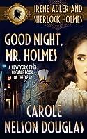 Good Night, Mr. Holmes (A Novel of Suspense featuring Irene Adler and Sherlock Holmes)