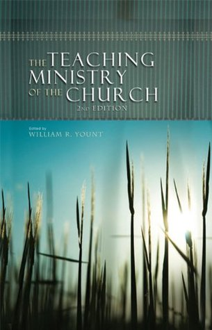 The Teaching Ministry of the Church by William Yount