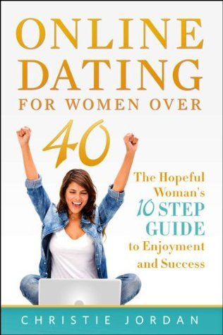Online-Dating-For-Women-Over-40-The-Hopeful-Woman-s-10-Step-Guide-to-Enjoyment-and-Success