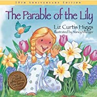 The Parable of the Lily: The Parable Series