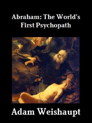 Abraham: The World's First Psychopath