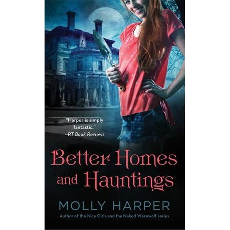 Better Homes And Hauntings By Molly Harper Reviews Discussion Bookclubs Lists