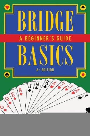 Bridge Basics: A Beginner's Guide (Sixth Edition)